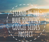 Distance Learning Island of the Blue Dolphins Google Slides Project
