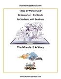 ASL, K: Moods of a Story: Alice in Wonderland for students
