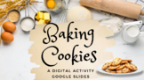Distance Learning Life Skills Baking Cookies: Drag & Drop