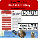 Distance Learning Place Value Fluency I Have Who Has App-tivity
