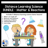 Distance Learning Science BUNDLE: Matter and Chemical Reactions