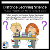 Distance Learning Science: Properties of Matter Review & Game