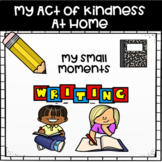 Distance Learning Small Moment - My Act of Kindness At Home