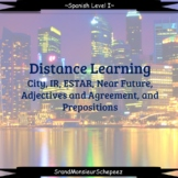 Distance Learning Spanish I- City, Estar, Ir, Near Future,