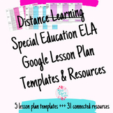 Distance Learning Special Education ELA Google Lesson Plan Templates & Resources