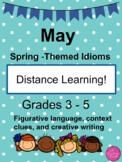 Distance Learning ~ Spring Idioms for May Figurative Langu