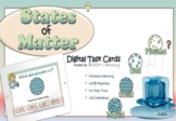 Distance Learning: The Four states of Matter Digital Task Cards