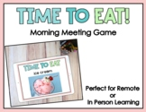 Distance Learning: Time To Eat! Morning Meeting Zoom Game