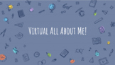 Distance Learning: Virtual All About Me! EDITABLE