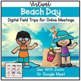 Distance Learning Virtual Field Trips Zoom Google Meet Beach Day