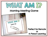 Distance Learning: What Am I? Morning Meeting Zoom Virtual Games