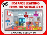 PE Distance Learning from the Virtual Gym- Catching Lesson #1