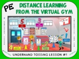 PE Distance Learning from the Virtual Gym- Underhand Tossi