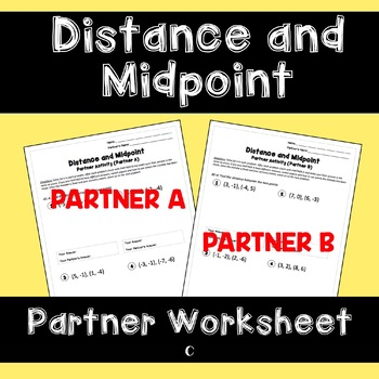 Distance and Midpoint: Partner Worksheet