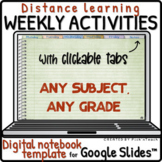 Distance weekly activities for Google Slides Digital noteb