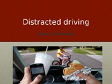 Distracted Driving Lesson- 10th Grade Drivers Education