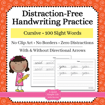 Distraction Free Handwriting Practice - 100 Sight Words - Cursive with Arrows