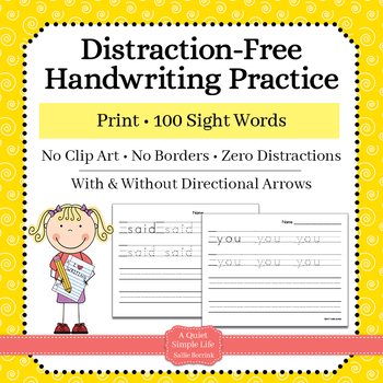 Distraction Free Handwriting Practice - 100 Sight Words - Print with Arrows