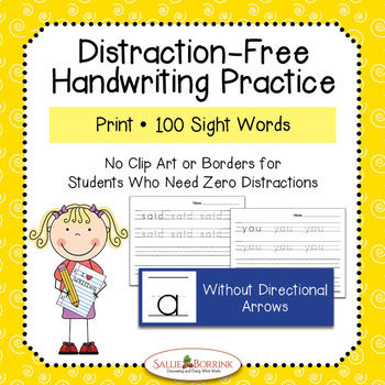 Distraction Free Handwriting Practice - 100 Sight Words - Print without Arrows