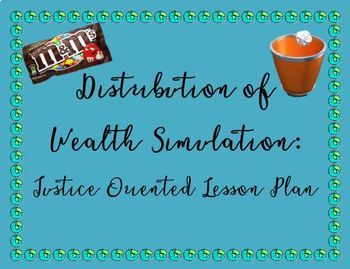 Distribution of Wealth Simulation: Social Studies Justice Oriented Lesson Plan