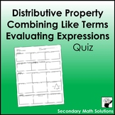 Distributive Property, Combining Like Terms, Evaluating Expressions Quiz