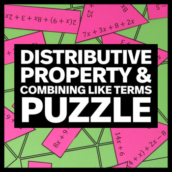 Distributive Property & Combining Like Terms Puzzle (CCSS 6.EE.A.3)