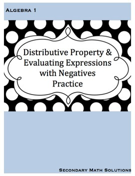 Distributive Property & Evaluating Expressions with Negatives Practice