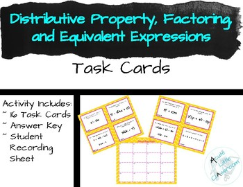 Distributive Property, Factoring, and Equivalent Expression Task Cards