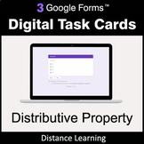 Distributive Property - Google Forms Digital Task Cards |