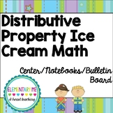 Distributive Property Ice Cream Math No Prep! Center/Noteb