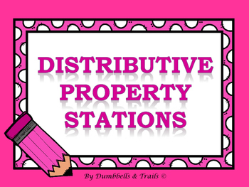 Distributive Property Stations