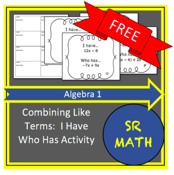 FREE: Distributive Property and Combining Like Terms:  I Have Who Has