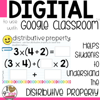 Distributive Property of Multiplication to use with Google Classroom