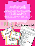 Distributive Property with Algebraic Expressions Clue Game (6th Grade)