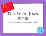 Diu Shou Juan: A Chinese Singing Game