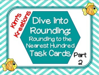 Dive into Rounding: Rounding to the Nearest 100 Task Cards