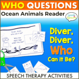 Wh Questions Speech and Language Ocean Reader:  Diver Dive