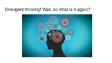 Divergent Thinking and Design Thinking