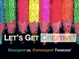 Divergent and Convergent Creative Thinking & Problem Solving!