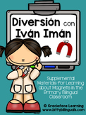 Diversión con Iván Imán – A Lesson on Magnets for Primary Bilingual Students