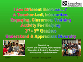 Diversity Made Easy for 3rd -5th Graders: I Am Different Because...?