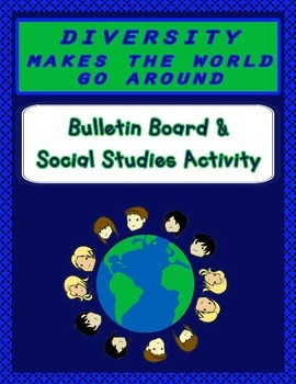Back to School Bulletin Board - Diversity Makes the World Go Round