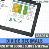 Divide Decimals - 5th Grade Digital Resource for use with