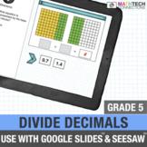 Divide Decimals - 5th Grade Google Classroom Math Center |