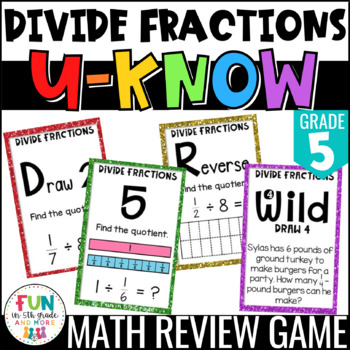 Divide Fractions Game: U-Know   Division of Fractions Review {5th Grade 5.NF.7}
