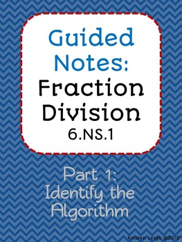 Divide Fractions w/ Algorithm (prove with models)- guided notes, exit tickets...