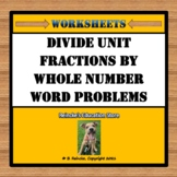 Divide Unit Fractions by Whole Numbers Word Problems (2 worksheets)