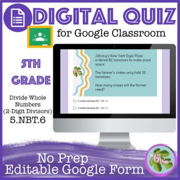 Divide Whole Numbers (2-Digit Divisors) Self Grading Quiz (5-NBT6) Google Form