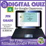 Divide Whole Numbers (2-Digit Divisors) Self Grading Quiz
