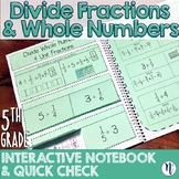 Divide Whole Numbers & Fractions Interactive Notebook & Quick Check TEKS 5.3L/J